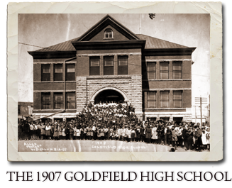 THE 1907 GOLDFIELD HIGH SCHOOL